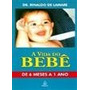 Vida Do Bebê De 6 Meses A 1 Ano - Rinaldo De Lamare (lacrado