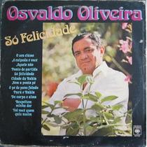 Lp Osvaldo Oliveira Só Felicidade