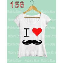 Blusa Tshirt Feminina Estampa I Love Mustache Bigode Look