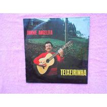 Lp Teixeirinha - P/1968- Dorme Angelita