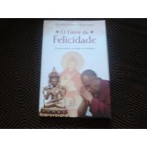 Livro O Livro Da Felicidade - Sua Santidade ,o Dalai Lama.