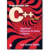 Programação Em C++: Algoritmos, Estruturas De Dados E Obj