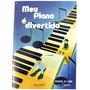 Meu Piano É Divertido 1º Volume Por Alice G. Botelho<br><strong class='ch-price reputation-tooltip-price'>R$ 30<sup>70</sup></strong>