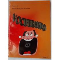 Vociferando Livro Para Teatro - Peças Teatrais Completas V2