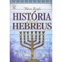 História Dos Hebreus De Flavio Josefo Frete Grátis E S/juros