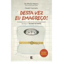 Livro Desta Vez Eu Emagreço Dr. Alfredo Halpern