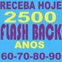 Pacote Flashback Anos 60 70 80 90 São 2500 Musicas 15gb