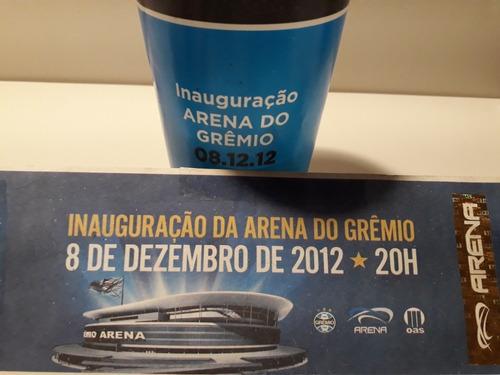 Ingresso Oficial Inauguração Arena Do Grêmio + Brinde