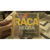 Cd Banda Raça Negra - Me Leva Junto Com Voçe