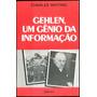 Gehlen, Um Gênio Da Iormação Serviço Secreto Leia Livros Original