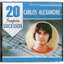 Cd Carlos Alexandre - 20 Super Sucessos - Novo***