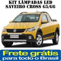 Kit Lampadas Led Saveiro Cross G5 / G6 - Super Promoção