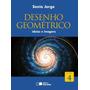 Desenho Geométrico - Ideias E Imagens - Vol. 4 -