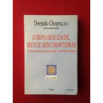 Livro - Corpo Sem Idade, Mente Sem Fronteiras - Deepak Ch.