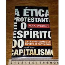 A Ética Protestante E O Espírito Do Capitalismo - Max Weber