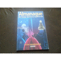 Almanaque De Nossa Senhora Aparecida -ecos Marianos 2000