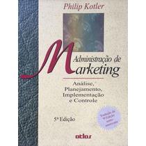 Administração De Marketing, 5ªedição - Philip Kotler