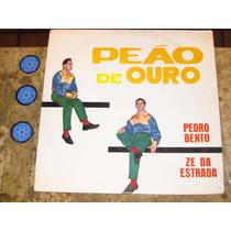 Lp Pedro Bento E Zé Da Estrada - Peão De Ouro (1974)