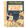 Livro A Máscara De Apolo Mary Renault