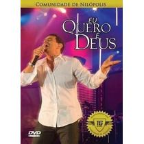 Dvd Eu Quero É Deus - Comunidade De Nilópolis