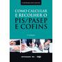 Livro Iob Como Calcular Recolher Pis Pasep Cofins - Promoção