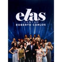 Roberto Carlos - Elas Cantam - Dvd Digpack Delux - Novo