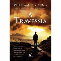 Livro: A Travessia De William P. Young