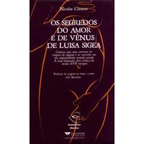 Segredos Do Amor E De Vênus De Luisa Sigea, Os