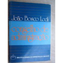 Livro - Conselho De Administração - João Bosco Lodi