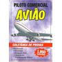 Coletânea De Provas: Piloto Comercial - Avião