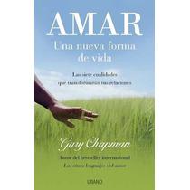Amar Una Nueva Forma De Vida De Chapman Gary