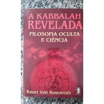 Livro Kabbalah Revelada, A - Filosofia Oculta E Ciência