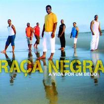Cd Raca Negra - Vida Por Um Beijo (931598)