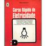 Livro - Curso Rápido De Eletricidade - Alfonso Martignoni