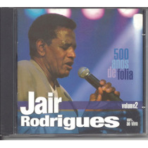 Cd Duplo Jair Rodrigues 50 Anos De Folia Ao Vivo Vol 2