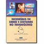 Livro Dicionário De Sinais E Sintomas No Diagnóstico Ismar