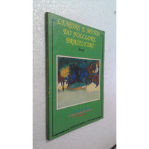 Livro Lendas E Mitos Do Folclore Brasileiro - Brasil