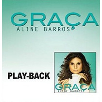 Cd Play-back Aline Barros - Graça * Lacrado * Original