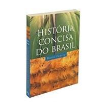 História Concisa Do Brasil / Boris Fausto