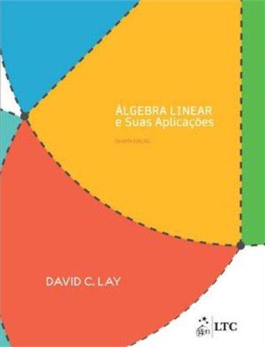 Algebra Linear E Suas Aplicacoes 04ed 2017 De Lay David C