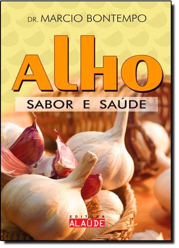 Alho Sabor E Saude De Bontempo Marcio