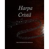 Harpa Cristã Para Todos Os Instrumentos Hinários Completo