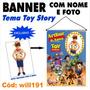 Banner Aniversário Nome E Foto Tema Toy Story Will191