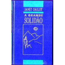 1743 A Grande Solidão - Janet Dailey - Círculo Do Livro- Rom