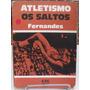 Atletismo - Os Saltos - Fernandes