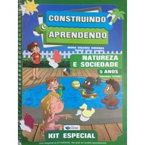 Construindo E Aprendendo 5 Anos, Natureza E Sociedade - Kit
