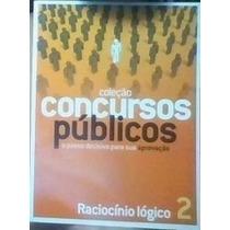 Coleção Concursos Públicos 2 - Raciocínio Lógico