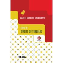 E-book Curso De Direito Do Trabalho - Amauri M Nascimento