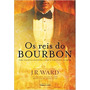 Os Reis Do Bourbon Volume 1 Livro J. R. Ward