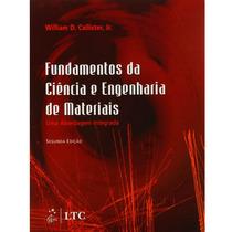 Fundamentos Da Ciência E Engenharia De Materiais - 2ª Ed.